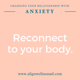 Change your relationship with anxiety - Reconnect to your body